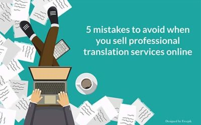 5 Mistakes to Avoid When You Sell a Professional Translation Service Online