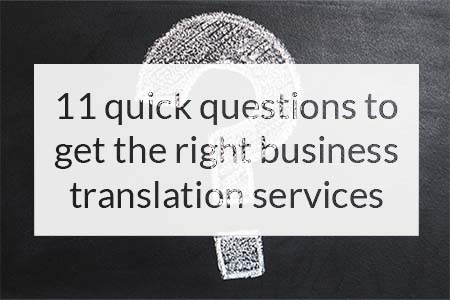 Blackboard with question mark and text overlay saying 11 quick questions to get the right business translation services
