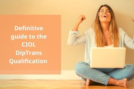 All about the CIOL DipTrans Qualification — Diploma in Translation Exam